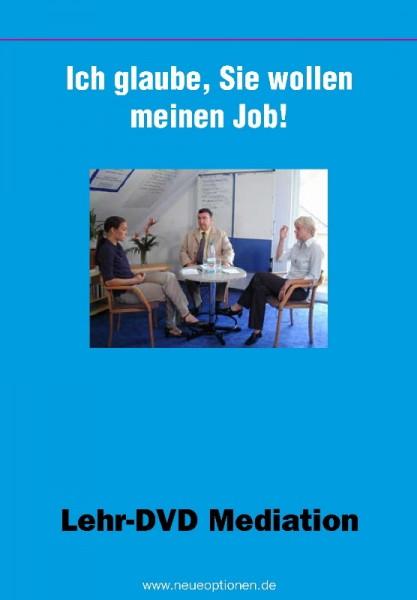 Ich glaube, Sie wollen meinen Job